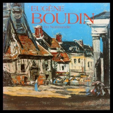 Eugène Boudin en Normandie