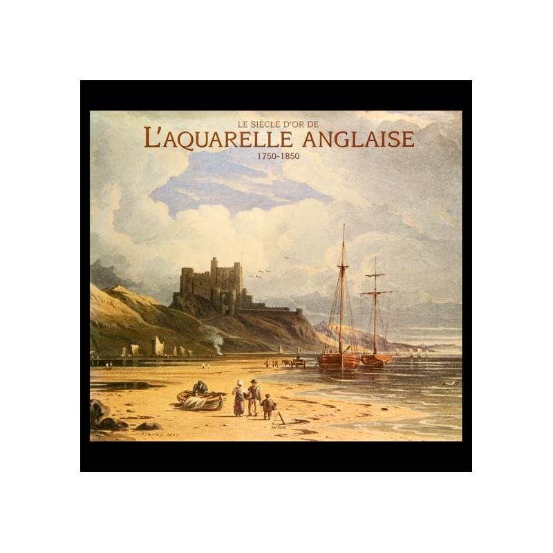Le siècle d'or de l'aquarelle anglaise